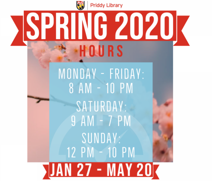 Spring 2020 hours: Monday through Friday 8 AM to 10 PM, Saturday 9 AM to 7 PM, and Sunday noon to 10 PM. January 27th through May 20th.