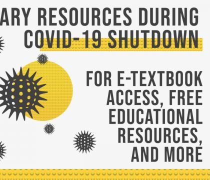 Library Resources During COVID-19 Shutdown. For e-textbook access, free educational resources, and more.
