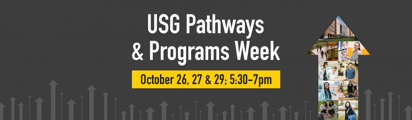 USG Pathways and Programs Week, October 26, 27, and 29