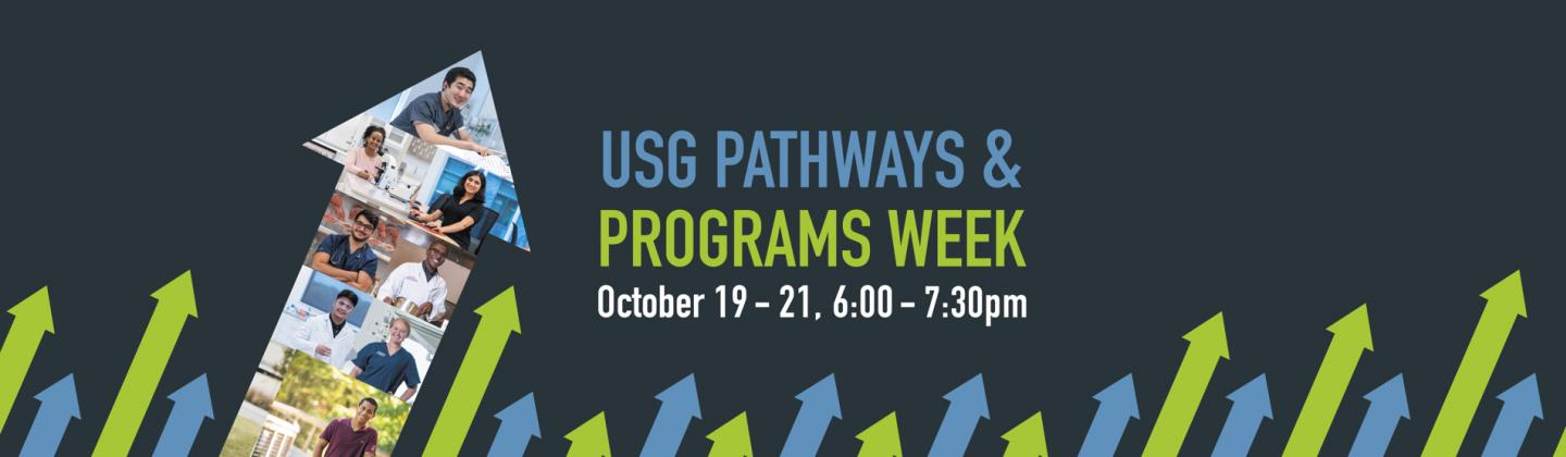 USG Pathways and Programs Week, October 19-21, 6:00-7:30pm