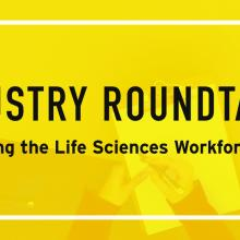 Industry Roundtable: Bridging the Life Sciences Workforce Gap