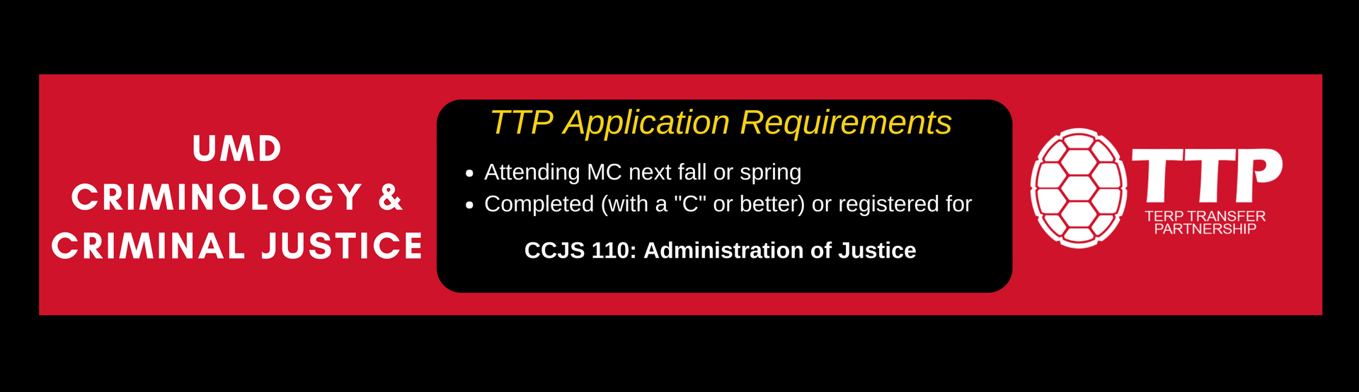 CCJS TTP Application Requirements: Attending MC next semester, registered for or completed CCJS 10.